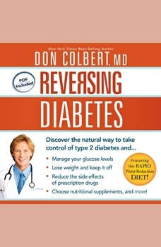 Reversing Diabetes: Discover the Natural Way to Take Control of Type 2 Diabetes, Don Colbert