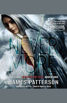 Nevermore: The Final Maximum Ride Adventure The Final Maximum Ride Adventure, James Patterson
