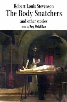 The Body Snatcher and Other Stories, Robert Louis Stevenson