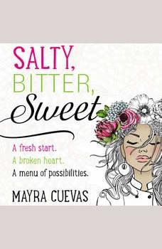 Salty, Bitter, Sweet, Mayra Cuevas