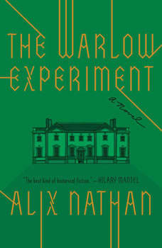The Warlow Experiment: A Novel, Alix Nathan