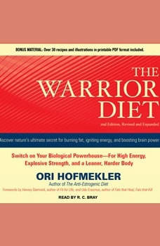 The Warrior Diet: Switch on Your Biological Powerhouse For High Energy, Explosive Strength, and a Leaner, Harder Body Switch on Your Biological Powerhouse For High Energy, Explosive Strength, and a Leaner, Harder Body, Ori Hofmekler