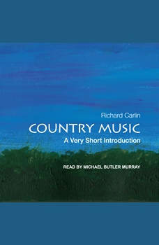 Country Music: A Very Short Introduction, Richard Carlin