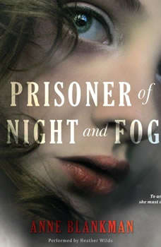 Prisoner of Night and Fog, Anne Blankman