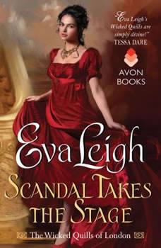 Scandal Takes the Stage: The Wicked Quills of London, Eva Leigh