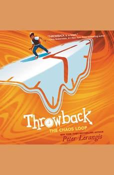 Throwback: The Chaos Loop, Peter Lerangis