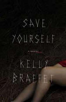Save Yourself, Kelly Braffet
