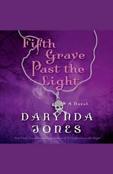 Fifth Grave Past the Light, Darynda Jones