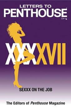 Letters to Penthouse XXXXVII: SEXXX On the Job, Penthouse International
