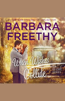 When Wishes Collide: Wish Series #3, Barbara Freethy