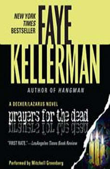 Prayers for The Dead: A Peter Decker/Rina Lazarus Novel, Faye Kellerman