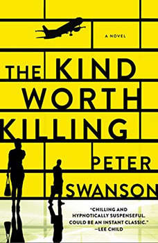 The Kind Worth Killing: A Novel, Peter Swanson