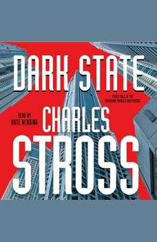 Dark State: A Novel of the Merchant Princes Multiverse, Charles Stross