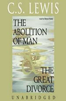The Abolition of Man and The Great Divorce, C. S. Lewis