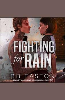 Fighting for Rain, BB Easton