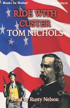 Ride With Custer, Tom Nichols
