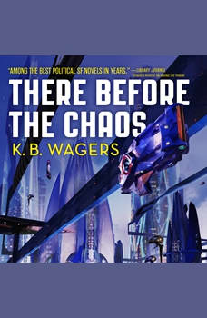 There Before the Chaos: The Farian War Book 1, K. B. Wagers