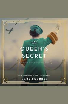 The Queen's Secret: A Novel of England's World War II Queen, Karen Harper