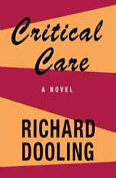 Critical Care, Richard Dooling