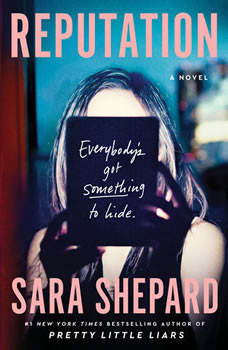 Reputation: A Novel, Sara Shepard
