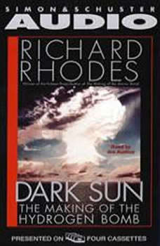 Dark Sun: The Making of the Hydrogen Bomb The Making of the Hydrogen Bomb, Richard Rhodes