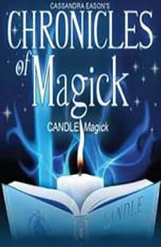 Chronicles of Magick: Candle Magick, Cassandra Eason