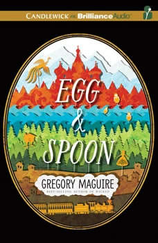Egg & Spoon, Gregory Maguire