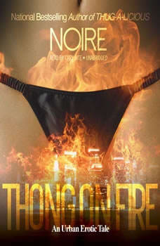 Thong on Fire: An Urban Erotic Tale, Noire