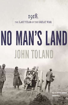 No Mans Land: 1918, the Last Year of the Great War, John Toland