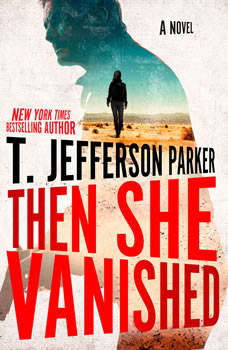 Then She Vanished, T. Jefferson Parker