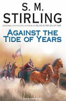 Against the Tide of Years, S. M. Stirling