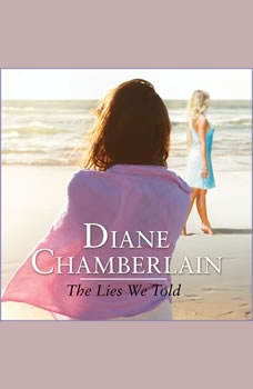 The Lies We Told, Diane Chamberlain