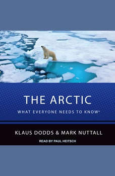 The Arctic: What Everyone Needs to Know, Klaus Dodds