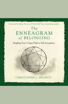 The Enneagram of Belonging: A Compassionate Journey of Self-Acceptance, Christopher L. Heuertz
