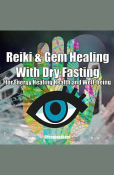 Reiki & Gem Healing With Dry Fasting for Energy Healing Health and Well-being, Greenleatherr