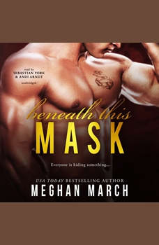 Beneath This Mask, Meghan March