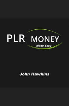 PLR Money Made Easy, John Hawkins
