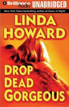 Drop Dead Gorgeous, Linda Howard