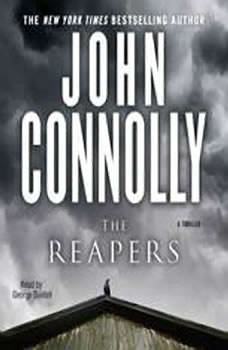 The Reapers: A Thriller A Thriller, John Connolly