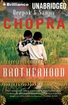 Brotherhood: Dharma, Destiny, and the American Dream, Deepak Chopra