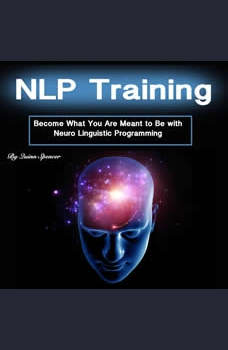 NLP Training: Become What You Were Meant to Be with Neuro Linguistic Programming, Quinn Spencer