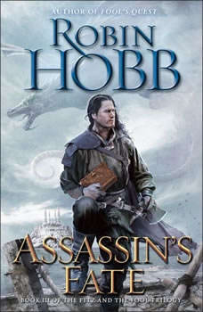 Assassin's Fate: Book III of the Fitz and the Fool trilogy, Robin Hobb