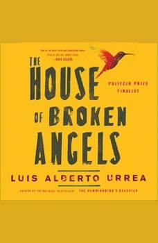 House of Broken Angels, Luis Alberto Urrea