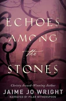 Echoes Among the Stones, Jaime Jo Wright