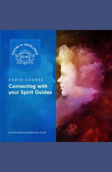 Connecting with your Spirit Guides, Centre of Excellence