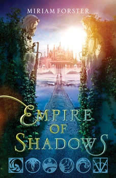 Empire of Shadows, Miriam Forster