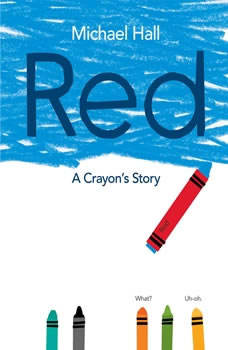 Red: A Crayon's Story, Michael Hall