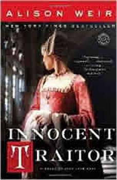 Innocent Traitor: A Novel of Lady Jane Grey A Novel of Lady Jane Grey, Alison Weir