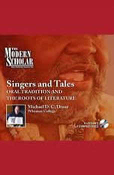 Singers and Tales: Oral Tradition and the Roots of Literature, Michael Drout