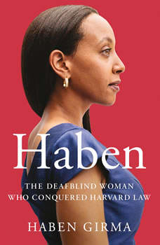 Haben: The Deafblind Woman Who Conquered Harvard Law, Haben Girma